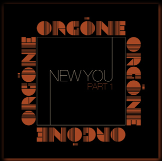 Orgone - New You, Part 1