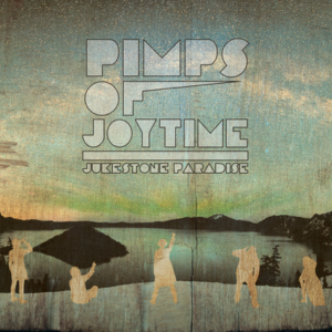 Pimps of Joytime - Jukestone Paradise