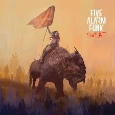 Five Alarm Funk - Sweat