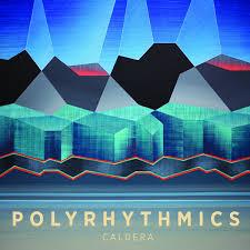 Polyrhythmics - Caldera