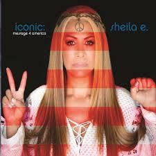 Sheila E. - Iconic: Message 4 America
