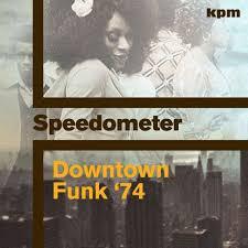 Speedometer - Downtown Funk 74